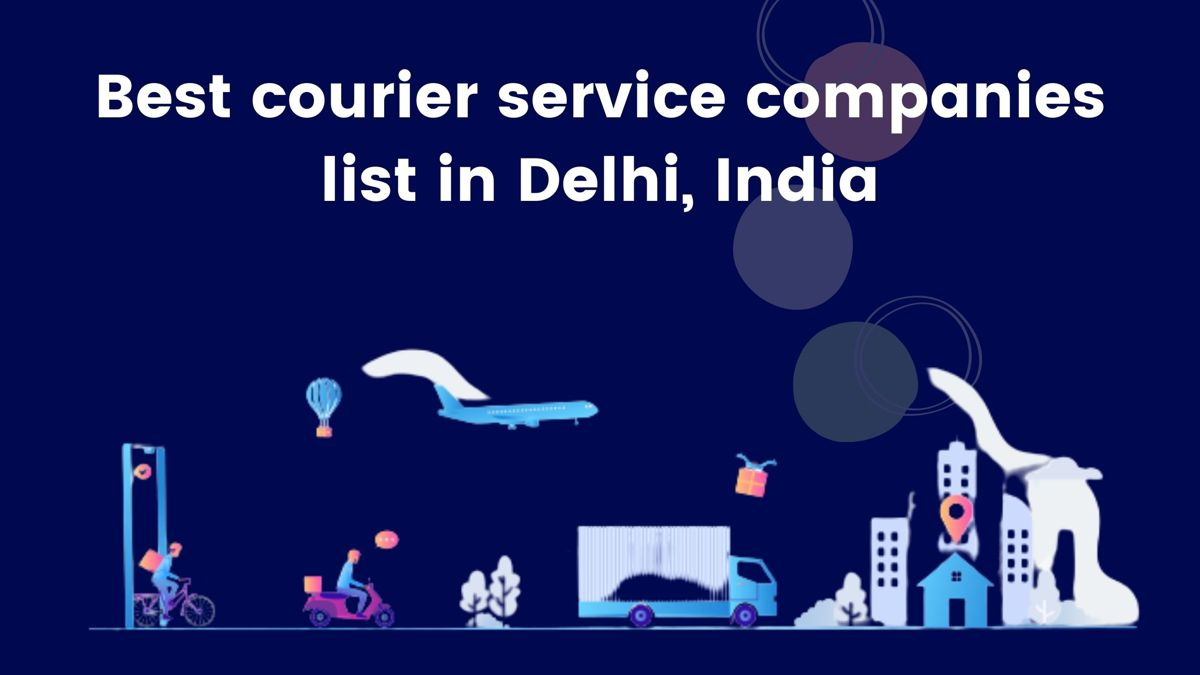 Best Courier Service companies In Delhi At The Very Cheapest Price